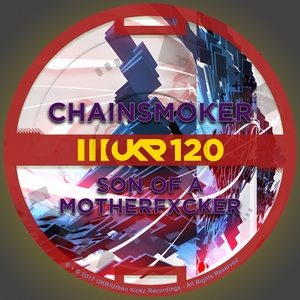 CHAINSMOKER - Son Of A Motherfxcker EP