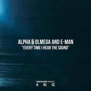 ALPHA/OLMEGA/E-MAN - Every Time I Hear The Sound