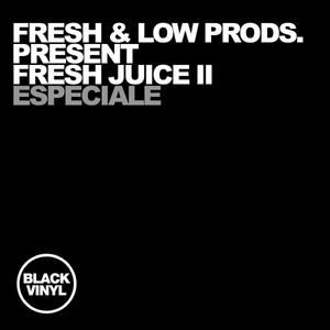 FRESH/LOW/FRESH JUICE II - Especiale (Fresh & Low Productions Present Fresh Juice II)