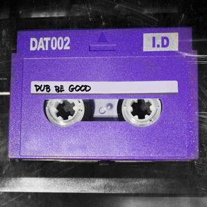 ID DAT - Dub Be Good