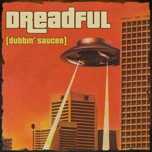 DREADFUL - Dubbin' Saucer