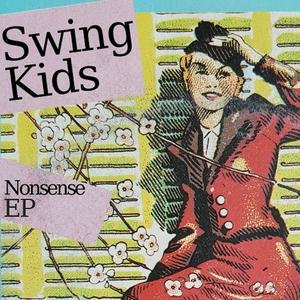 SWING KIDS - Nonsense EP