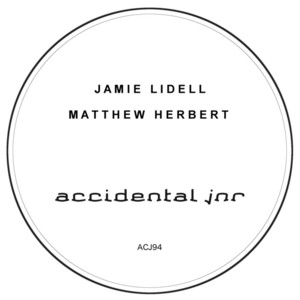 JAMIE LIDELL/MATTHEW HERBERT - When I Come Back Round