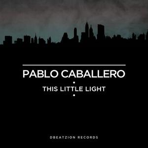 PABLO CABALLERO - This Little Light