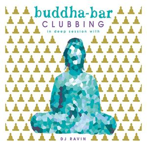 VARIOUS - Buddha-Bar Clubbing 2 (In Deep Session With DJ Ravin)