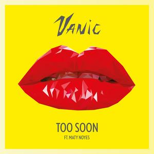 VANIC - Too Soon