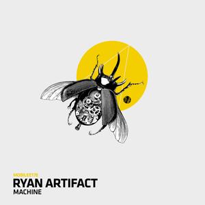 RYAN ARTIFACT - Machine