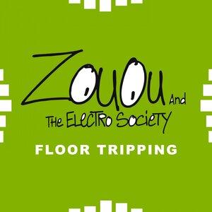ZOUOU & THE ELECTRO SOCIETY - Floor Tripping