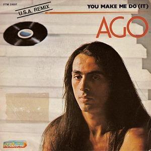 AGO - You Make Me Do It