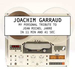 JOACHIM GARRAUD - My Personal Tribute To Jean-Michel Jarre In 11 Minutes And 41 Secondes
