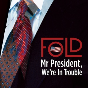 FOLD - Mr President We're In Trouble (Explicit)