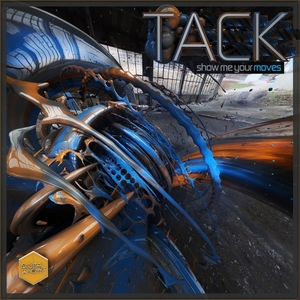 TACK - Show Me Your Moves