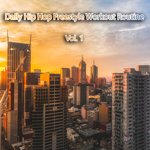 VARIOUS - Daily Hip Hop Freestyle Workout Routine Vol 1