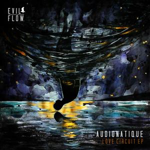 AUDIONATIQUE - Love Circuit EP