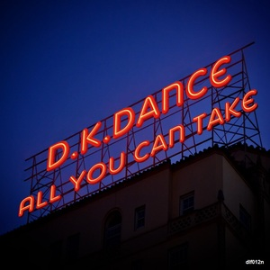 DKDANCE - All You Can Take EP