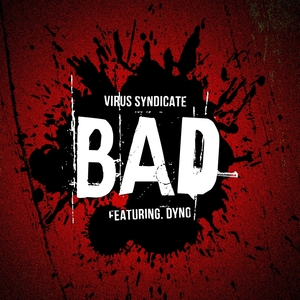 VIRUS SYNDICATE feat DYNO - BAD