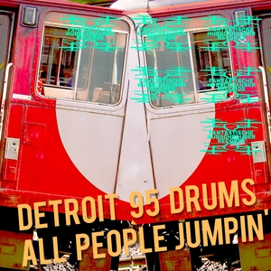 DETROIT 95 DRUMS - All People Jumpin'
