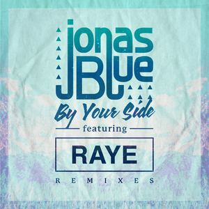 JONAS BLUE feat RAYE - By Your Side (Remixes / Pt. 2)