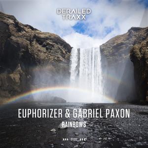 EUPHORIZER & GABRIEL PAXON - Rainbows
