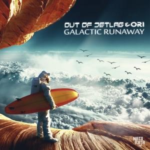 ORI/OUT OF JETLAG - Galactic Runaway