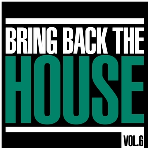 VARIOUS - Bring Back The House Vol 6