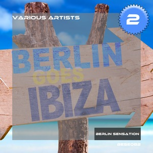 VARIOUS - Berlin Goes Ibiza Vol 2