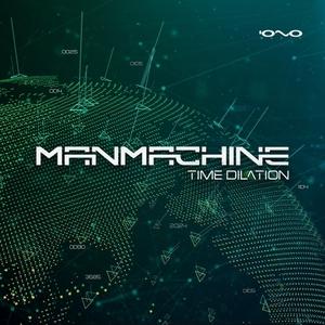 MANMACHINE - Time Dilation