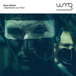 DARIO BIANKI - I Appreciate Your Face