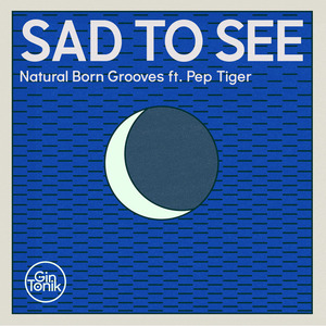 NATURAL BORN GROOVES feat PEP TIGER - Sad To See