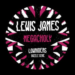 LEWIS JAMES - Megacholy