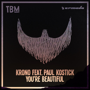 KRONO feat PAUL KOSTICK - You're Beautiful