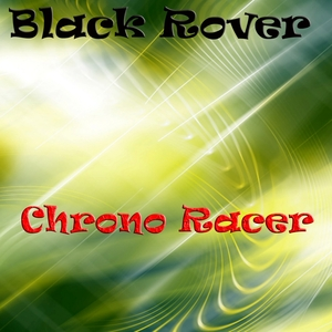 BLACK ROVER - Chrono Racer
