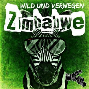 WILD UND VERWEGEN - Zimbabwe