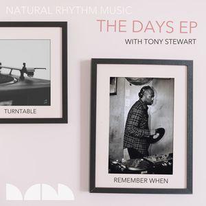 NATURAL RHYTHM feat TONY STEWART - The Days EP