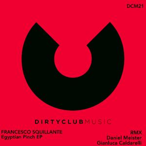 FRANCESCO SQUILLANTE/DANIEL MEISTER/GIANLUCA CALDARELLI - Egyptian Pinch EP