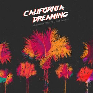 ARMAN CEKIN feat SNOOP DOGG/PAUL REY - California Dreaming