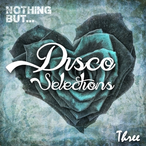 VARIOUS - Nothing But... Disco Selections Vol 3