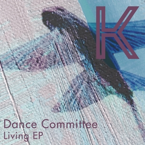 DANCE COMMITTEE - Living EP