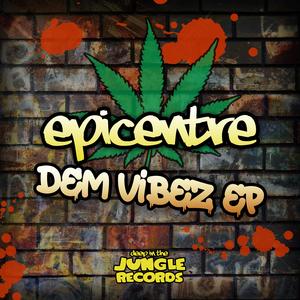 EPICENTRE - Dem Vibez EP