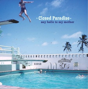CLOSED PARADISE - Say Hello To My Mother