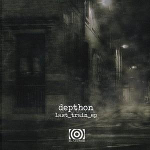 DEPTHON - Last Train