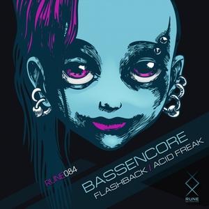 BASSENCORE - Flashback/Acid Freak