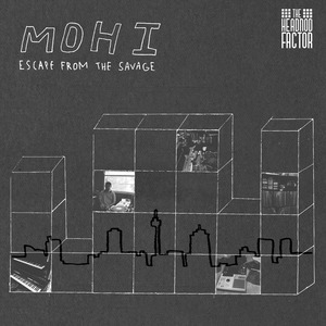 MOHI - Escape From The Savage