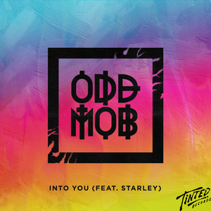 ODD MOB - Into You (feat Starley)