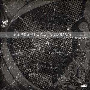 HOUSEMEISTER - Perceptual Illusion