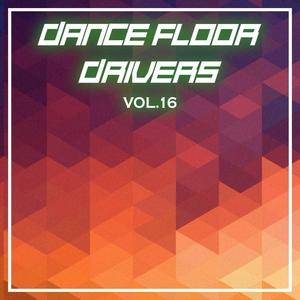 VARIOUS - Dance Floor Drivers Vol 16