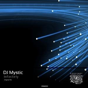 DJ MYSTIC - Infinitely