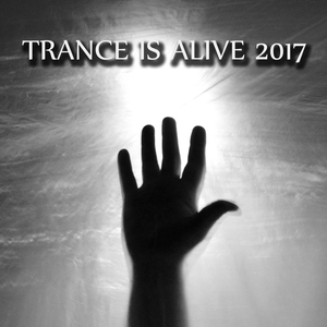 VARIOUS - Trance Is Alive 2017