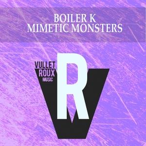BOILER K - Mimetic Monsters