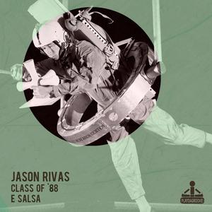 CLASS OF '88/JASON RIVAS - E Salsa